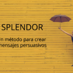 Método Splendor - Mensajes persuasivos -GrupoDigital360